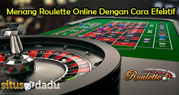 Menang Roulette Online Dengan Cara Efektif