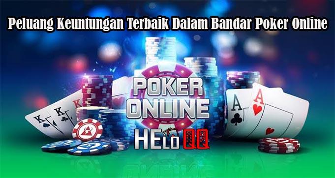 Peluang Keuntungan Terbaik Dalam Bandar Poker Online