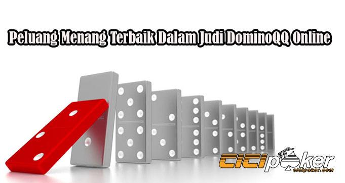 Peluang Menang Terbaik Dalam Judi DominoQQ Online